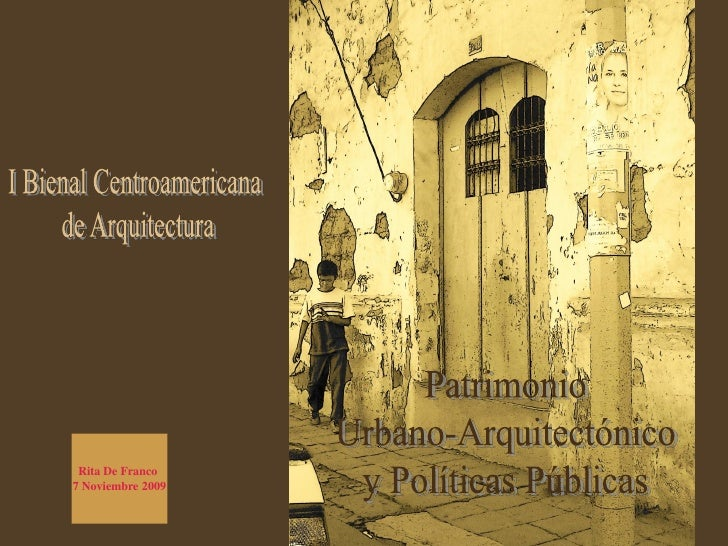 PATRIMONIO URBANO ARQUITECTÓNICO Y POLÍTICAS PÚBLICAS RITA DE FRANCO