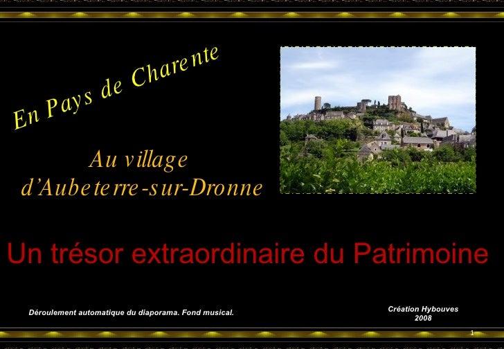 En Pays de Charente Au village  d'Aubeterre-sur-Dronne Un trésor extraordinaire du Patrimoine Déroulement automatique du d...