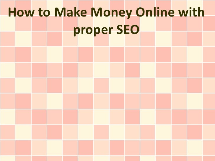 How to Make Money Online with         proper SEO