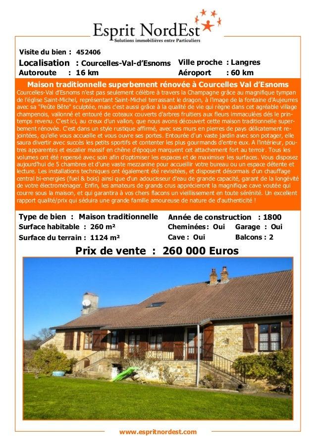 Sur les hauteurs  Visite du bien : 452406  Localisation : Courcelles-Val-d'Esnoms Ville proche : Langres Autoroute  Aéropo...