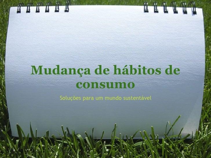 Mudança de hábitos de consumo