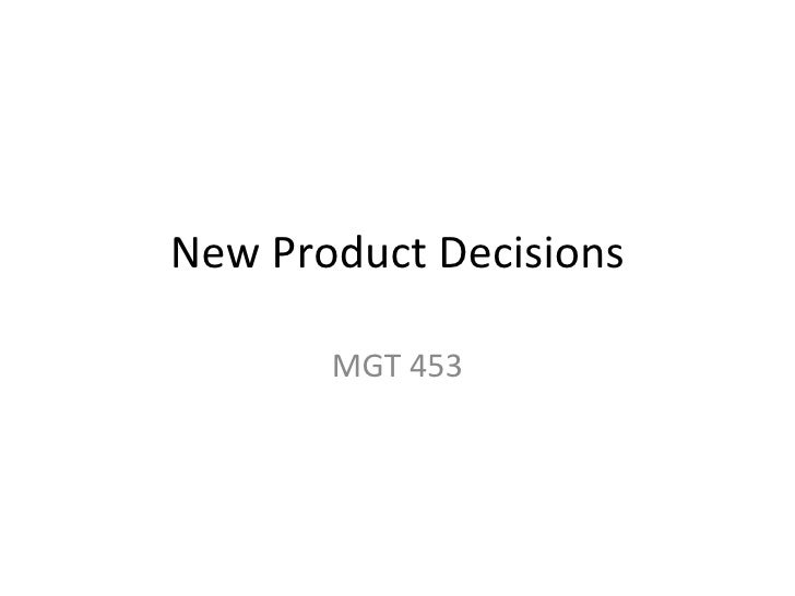 New Product Decisions MGT 453