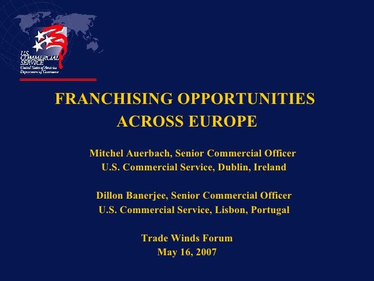 <ul><li>FRANCHISING OPPORTUNITIES  </li></ul><ul><li>ACROSS EUROPE </li></ul><ul><li>Mitchel Auerbach, Senior Commercial O...
