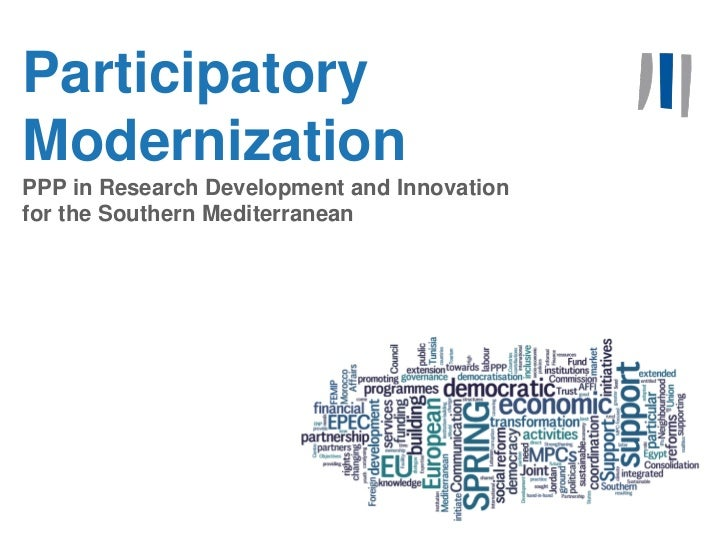 1ParticipatoryModernizationPPP in Research Development and Innovationfor the Southern Mediterranean