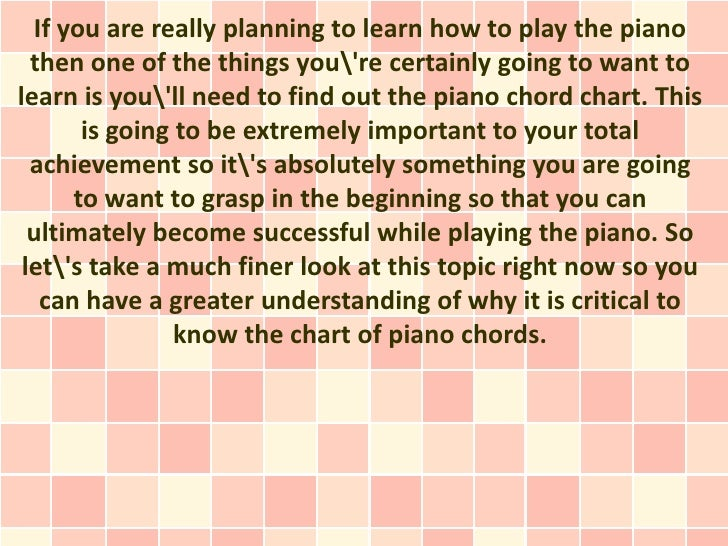 If you are really planning to learn how to play the piano  then one of the things youre certainly going to want tolearn is...