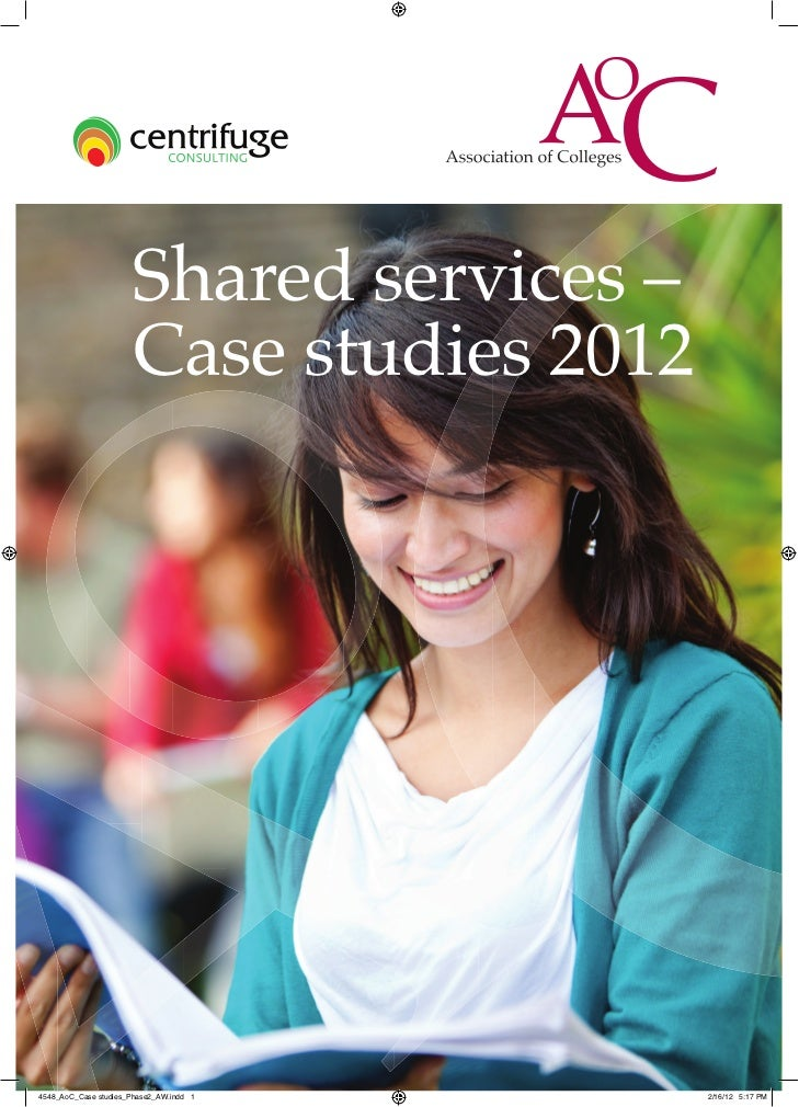 Shared services –                      Case studies 20124548_AoC_Case studies_Phase2_AW.indd 1    2/16/12 5:17 PM