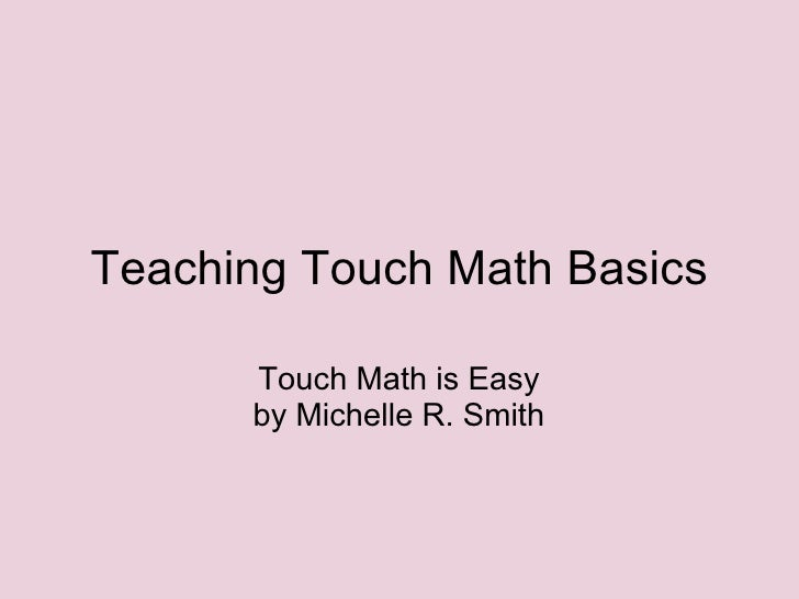 Teaching Touch Math Basics Touch Math is Easy by Michelle R. Smith