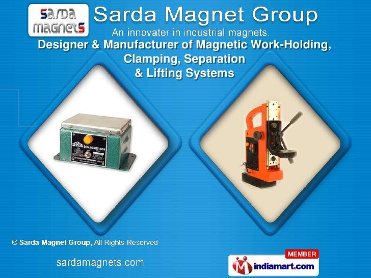 Designer & Manufacturer of Magnetic Work-Holding,              Clamping, Separation                & Lifting Systems