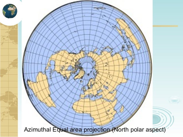 azimuthal projection A map projection on which the azimuths of all points are shown correctly with respect to the center (snyder 1987, p 4) a plane tangent to one of the earth's poles.