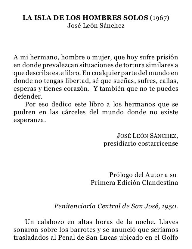 LA ISLA DE LOS HOMBRES SOLOS (1967)             José León SánchezA mi hermano, hombre o mujer, que hoy sufre prisiónen don...
