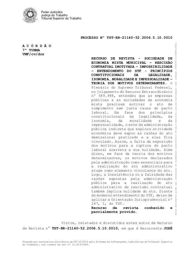 Poder Judiciário Justiça do Trabalho Tribunal Superior do Trabalho PROCESSO Nº TST-RR-21140-52.2006.5.10.0010 Firmado por ...