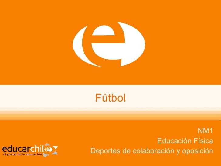 Fútbol NM1 Educación Física Deportes de colaboración y oposición
