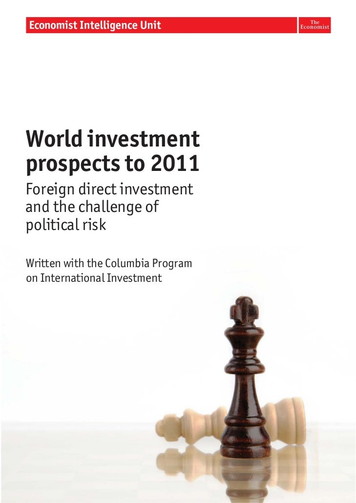 World investmentprospects to 2011Foreign direct investmentand the challenge ofpolitical riskWritten with the Columbia Prog...