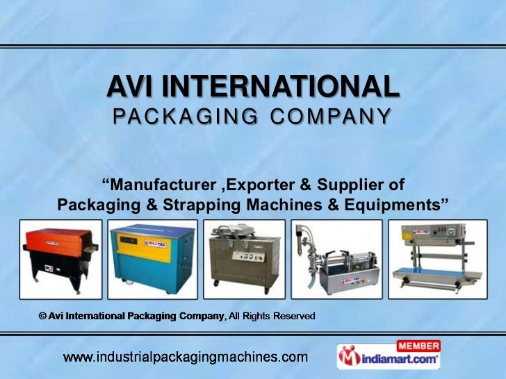 """AVI INTERNATIONAL      PA C K A G I N G C O M PA N Y     """"Manufacturer ,Exporter & Supplier ofPackaging & Strapping Machin..."""