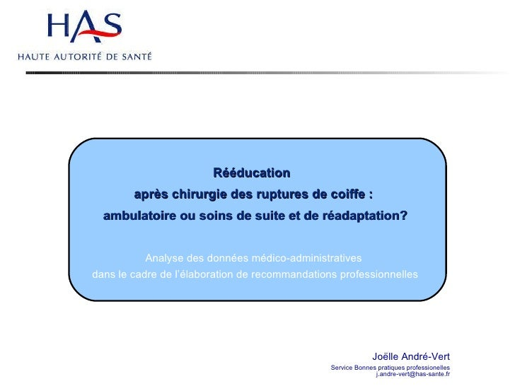 Joëlle André-Vert Service Bonnes pratiques professionelles [email_address] Rééducation   après chirurgie des ruptures de c...