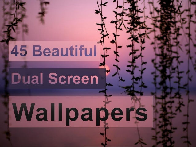 45 Beautiful Dual Screen Wallpapers