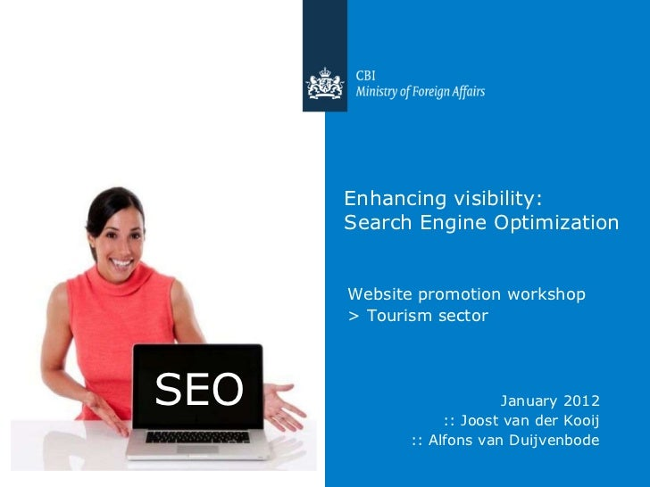 Enhancing visibility: Search Engine Optimization <ul><li>Website promotion workshop </li></ul><ul><li>> Tourism sector  </...