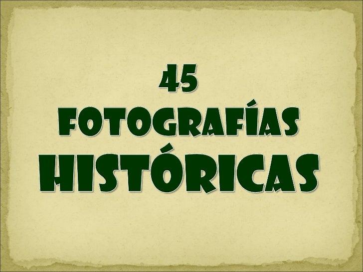 45 fotografias históricas