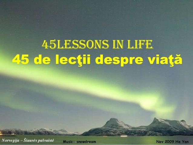 Norvegija – Šiaurės pašvaistė 45lessons in life 45 de lecţii despre viaţă Nov 2009 He YanMusic: snowdream