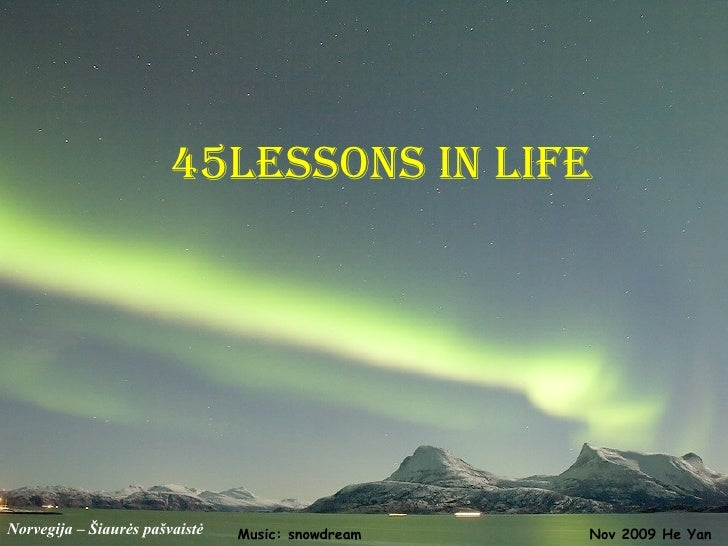 Norvegija –  Šiaurės pašvaistė 45lessons in life Nov 2009 He Yan Music: snowdream