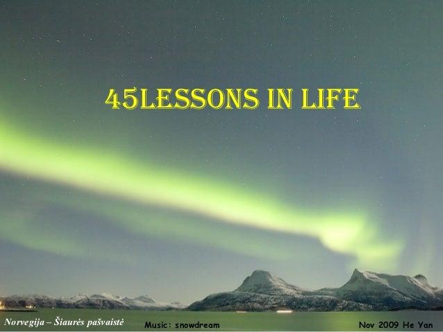 45lessons in lifeNorvegija – Šiaurės pašvaistė   Music: snowdream   Nov 2009 He Yan