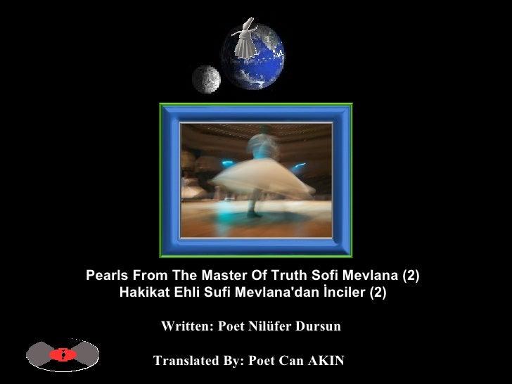 Mr Can Akın - Pearls From The Master Of Truth Sofi Mevlana - Hakikat Ehl-i Sufi Mevlana'dan İnciler (2)