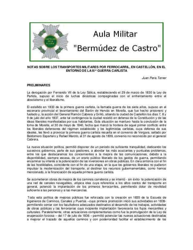 NOTAS SOBRE LOS TRANSPORTES MILITARES POR FERROCARRIL, EN CASTELLÓN, EN EL ENTORNO DE LA III ª GUERRA CARLISTA Juan Peris ...