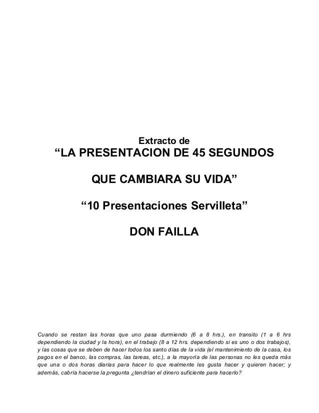 """Extracto de """"LA PRESENTACION DE 45 SEGUNDOS QUE CAMBIARA SU VIDA"""" """"10 Presentaciones Servilleta"""" DON FAILLA Cuando se rest..."""