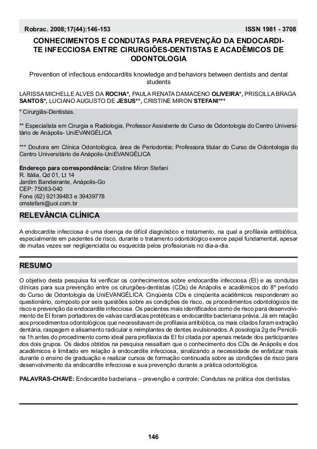 Resumo Relevância Clínica Robrac. 2008;17(44):146-153 ISSN 1981 - 3708 Conhecimentos e Condutas para Prevenção da Endocard...