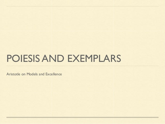 POIESIS AND EXEMPLARS Aristotle on Models and Excellence