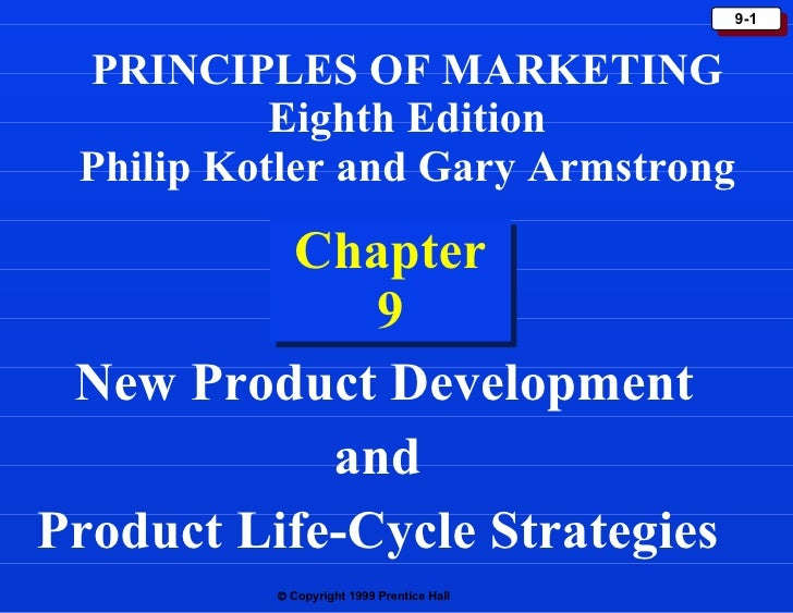 Chapter 9 New Product Development and  Product Life-Cycle Strategies  PRINCIPLES OF MARKETING Eighth Edition Philip Kotler...
