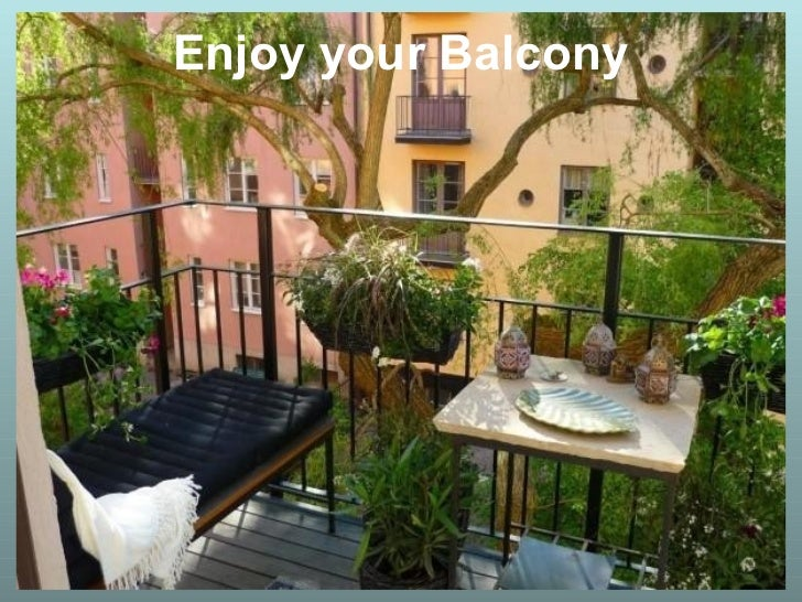 Enjoy your Balcony