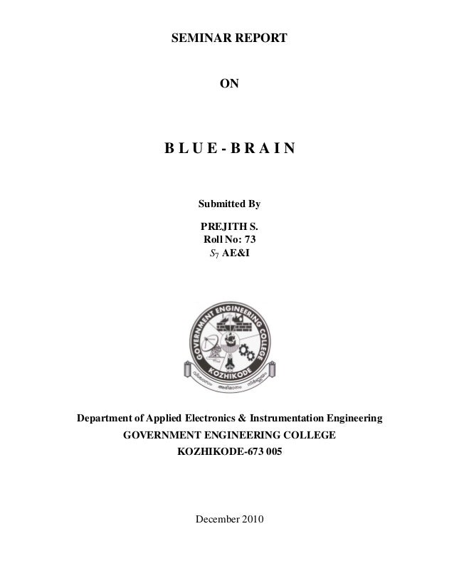 SEMINAR REPORT                             ON                  BLUE-BRAIN                         Submitted By            ...