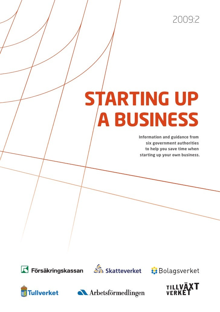 2009:2     STARTING UP  A BUSINESS      Information and guidance from          six government authorities          to help...