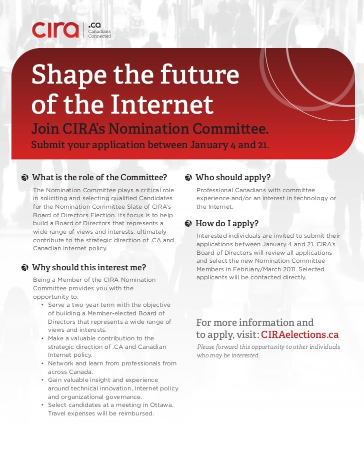 Shape the futureof the InternetJoin CIRA's Nomination Committee.Submit your application between January 4 and 21.What is t...