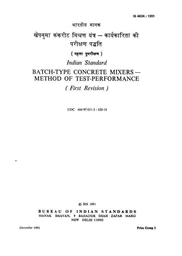 IS-4634:1991 Indian Standard BATCH-TYPE CONCRETE MIXERS - METHOD OF TEST-PERFORMANCE ( First Revision ) UDC 666-97.031.3 :...