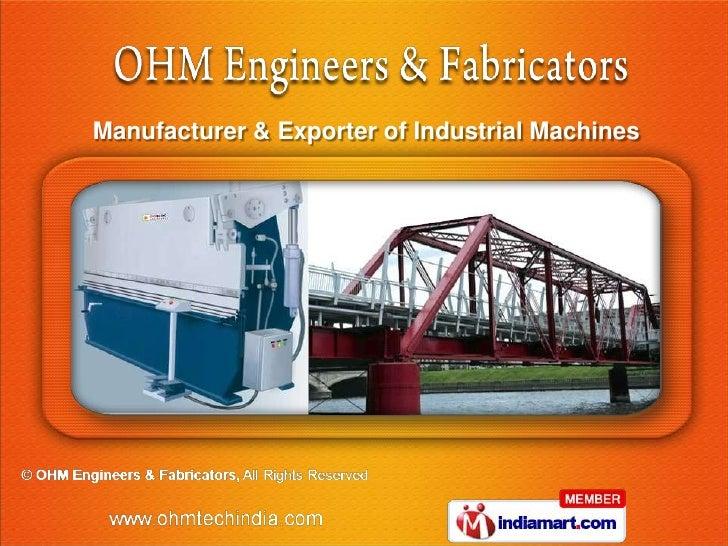 OHM Engineers and Fabricators Gujarat India