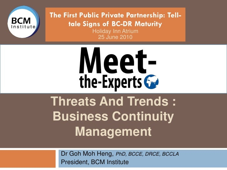 BCM Institute MTE Dr Goh Moh Heng - Threats and Trends in Business Continuity Management