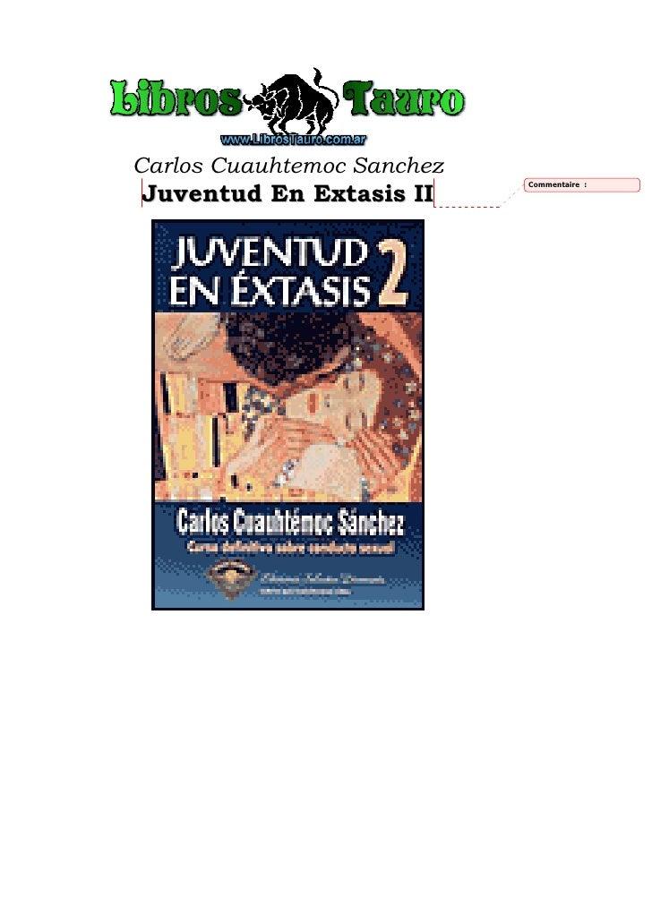 Carlos Cuauhtemoc Sanchez                             Commentaire : Juventud En Extasis II