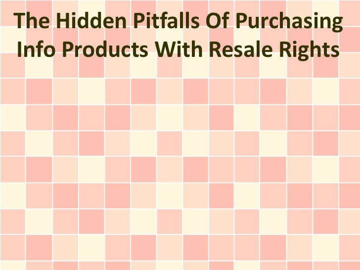The Hidden Pitfalls Of PurchasingInfo Products With Resale Rights