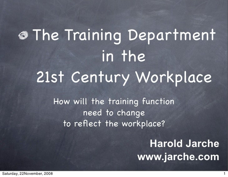 The Training Department                         in the                21st Century Workplace                              ...