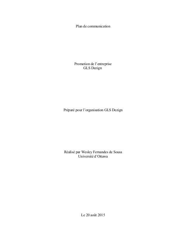 Plan de communication Promotion de l'entreprise GLS Dezign Préparé pour l'organisation GLS Dezign Réalisé par Wesley Ferna...