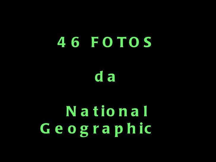 46  fotos de National Geographic