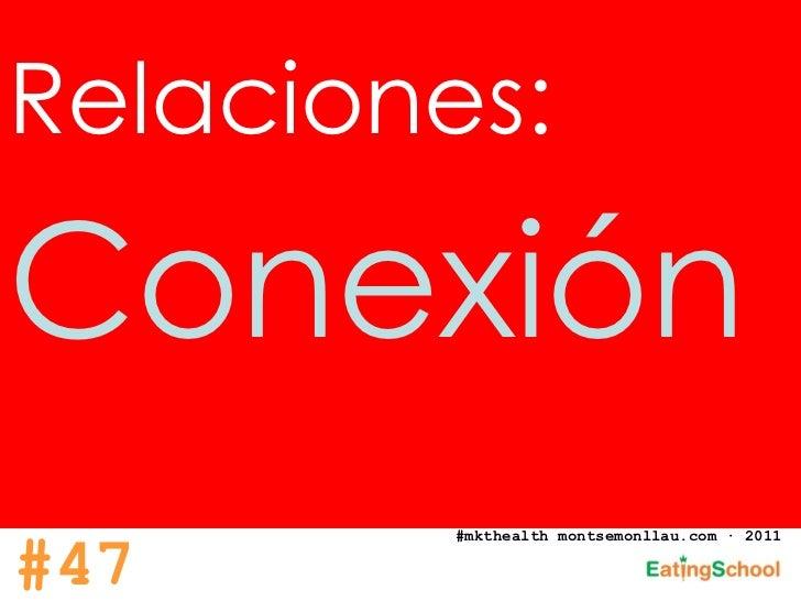 Relaciones:   Conexión #mkthealth montsemonllau.com · 2011 #47