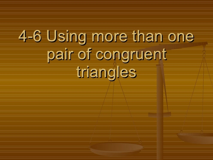4-6 Using more than one pair of congruent triangles