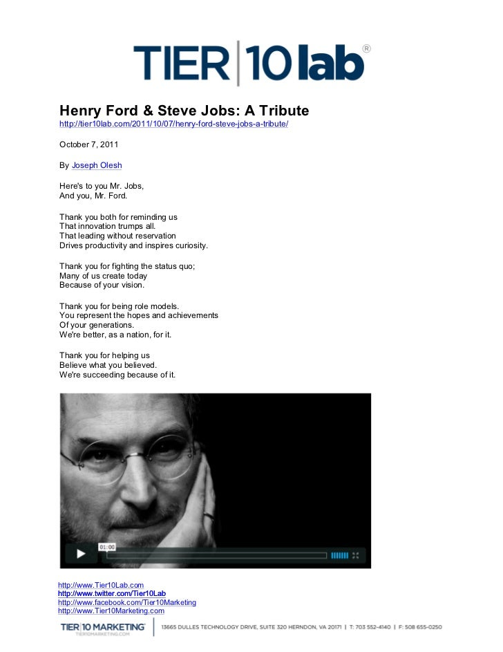 Henry Ford & Steve Jobs: A Tributehttp://tier10lab.com/2011/10/07/henry-ford-steve-jobs-a-tribute/October 7, 2011By Josep...