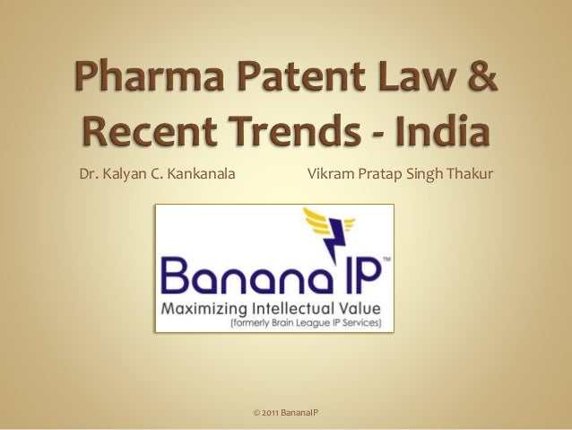 Pharma Patent Law and Recent Trends - India