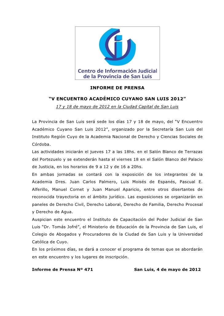 """INFORME DE PRENSA        """"V ENCUENTRO ACADÉMICO CUYANO SAN LUIS 2012""""           17 y 18 de mayo de 2012 en la Ciudad Capit..."""