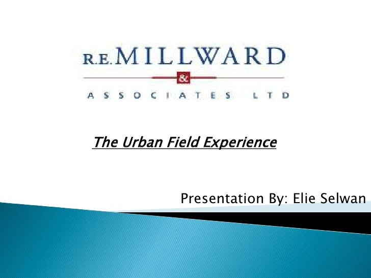 The Urban Field Experience<br /> Presentation By: ElieSelwan<br />