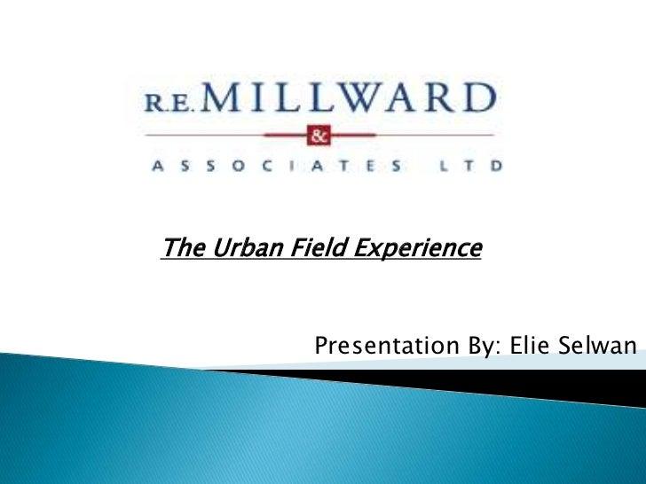 The Urban Field Experience<br /> Presentation By: ElieSelwan<br />